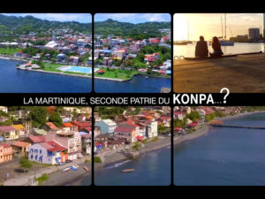 Documentaire « La Martinique, Seconde Patrie du Konpa… ? »