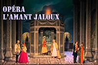 Opéra «L'Amant Jaloux» de Grétry