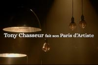 Tony Chasseur fait son Paris d'artiste