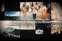 La Fabuleuse Histoire de la Musique Guadeloupéenne
