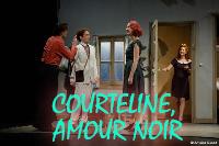 Théâtre «Courteline, Amour noir»