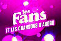 Les Fans et les Chansons d'abord