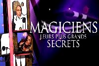 Magiciens, leurs plus grands secrets