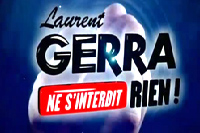 Laurent Gerra ne s'interdit rien